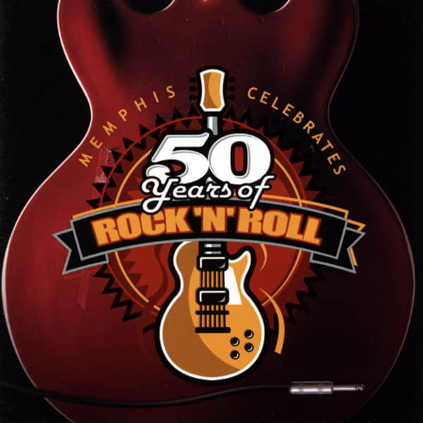 Memphis Celebrates 50 Years Of Rock & Roll