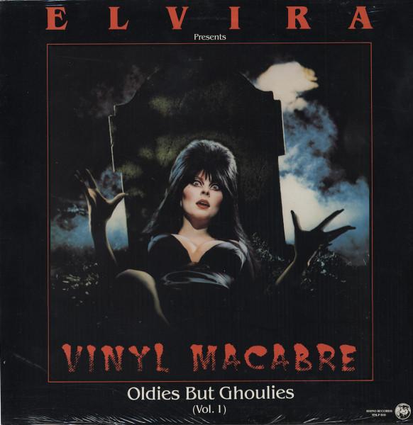 Elvira Presents Vinyl Macabre - Oldies But Ghoulies Vol.1
