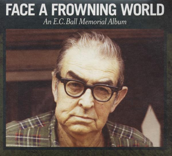 Face A Frowning World: An E.C. Ball Memorial