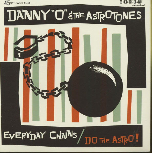 Danny O And The Astrotones - Everyday Chains - Do The Astro (7inch, 45rpm, PS)