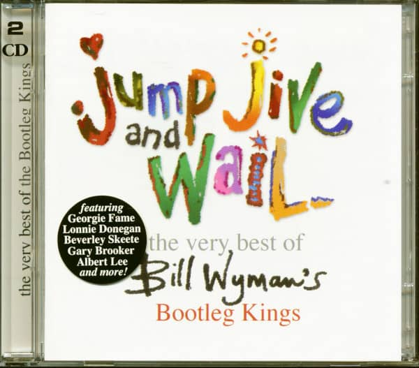 Jump, Jive And Wail - The Very Best Of Bill Wyman's Bootleg Kings (2-CD)
