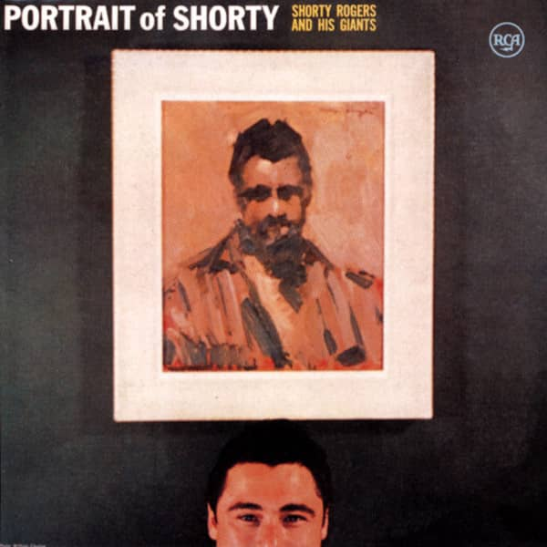 Shorty Rogers & His Giants - Portrait Of Shorty