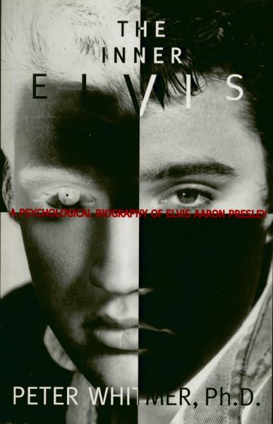 The Inner Elvis - A Psychological Biography Of Elvis Aaron Presley