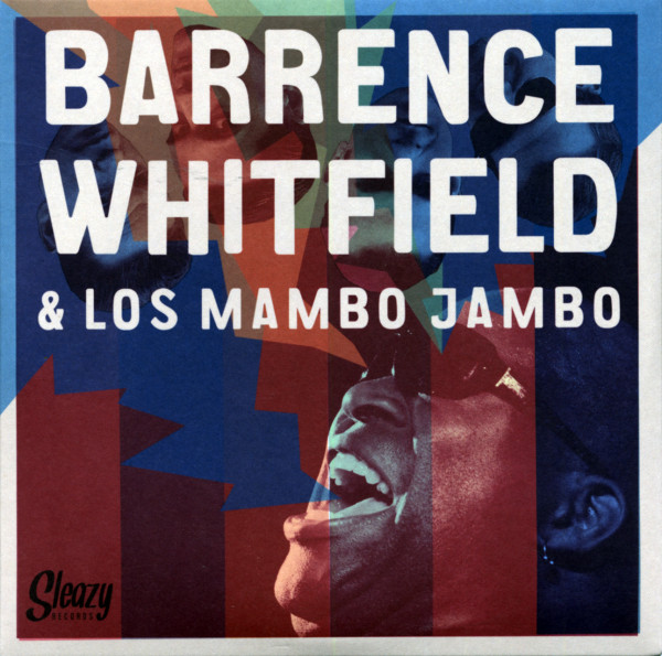 Barrence Whitfield & Los Mambo Jambo - 7inch, 45rpm, PS