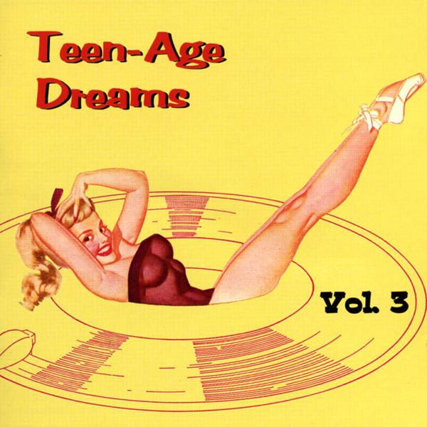 Vol.3, Teen-Age Dreams