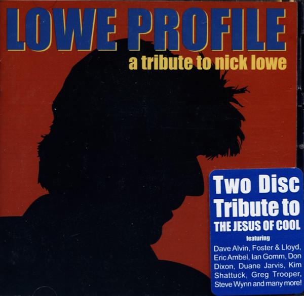 Lowe Profile - A Tribute To Nick Lowe