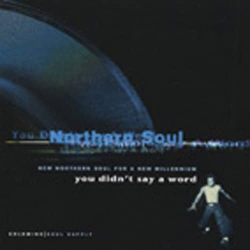 You Didn't Say A Word - Northern Soul