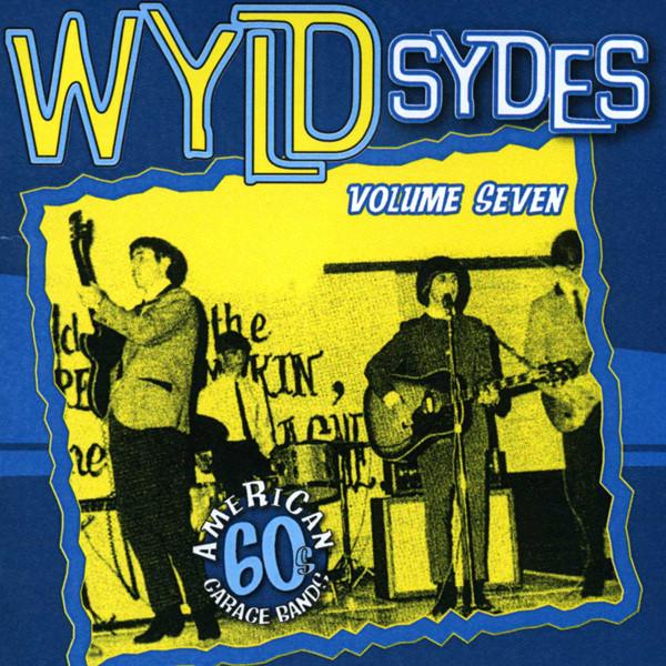 Vol.7, Wyld Sydes - American 60s Garage