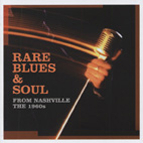 Rare Blues & Soul From Nashville The 1960s
