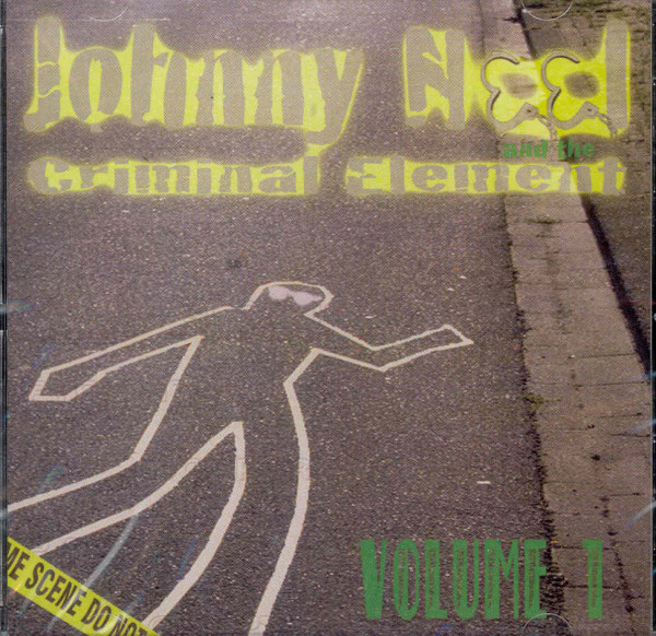 Johnny Neel & The Criminal Element Vol.1