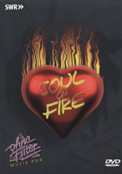 Soul On Fire - Ohne Filter Musik Pur (0)