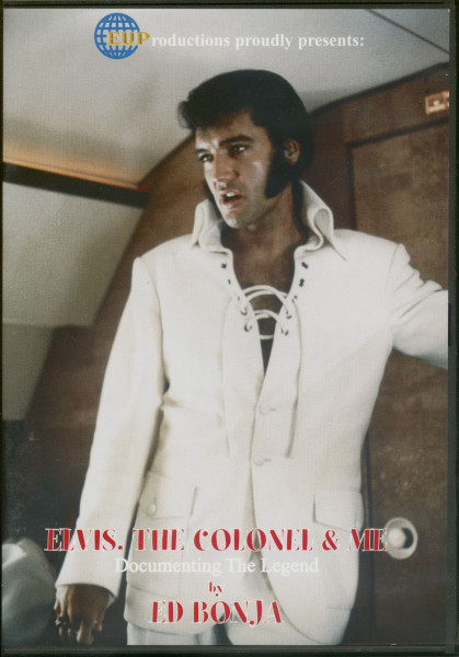 Elvis, The Colonel & Me - Documenting The Legend By Ed Bonja