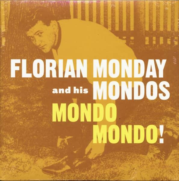 Florian Monday And His Mondos - Mondo Mondo! (LP)