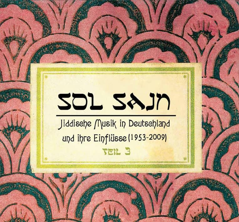 Various - Sol Sajn - Vol.3, Jiddische Musik in Deutschland und ihre Einflüsse (1953-2009)