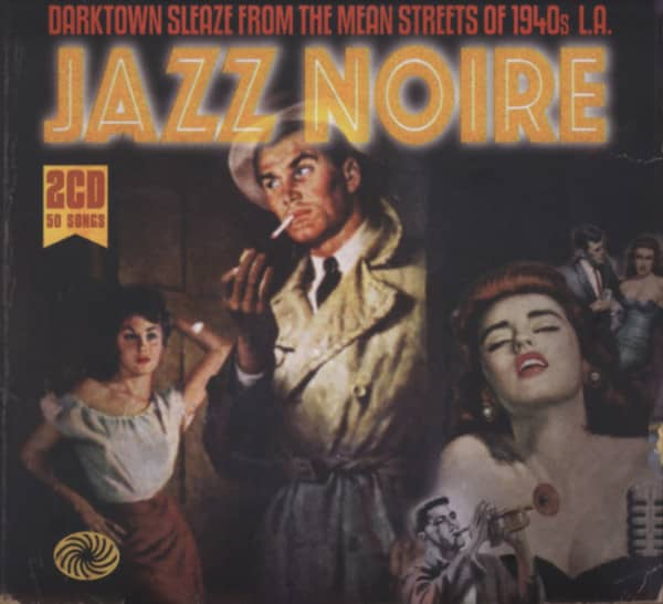 Jazz Noire - Mean Streets Of 1940s L.A. (2-CD