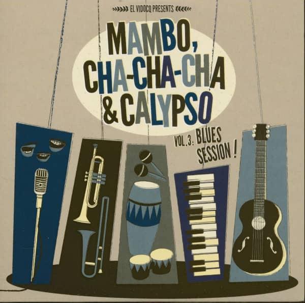 Mambo, Cha Cha Cha & Calypso Vol.3 Blues Session! (LP & CD)