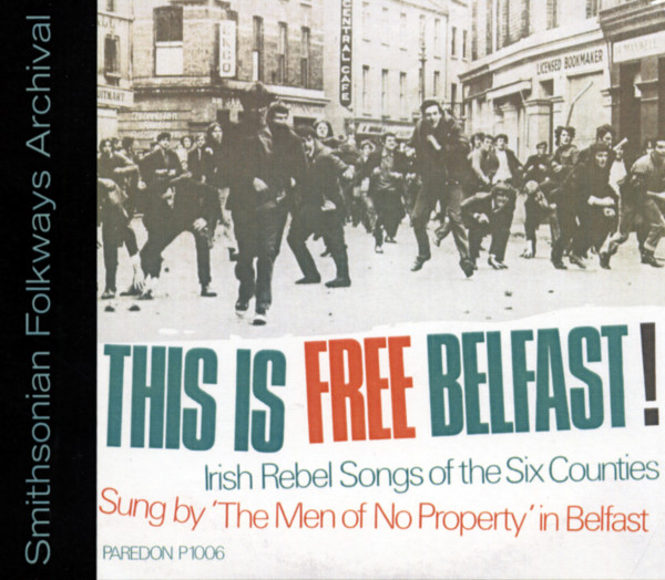 This Is Free Belfast - Irish Rebel Songs Of The Six Counties Recorded In Belfast