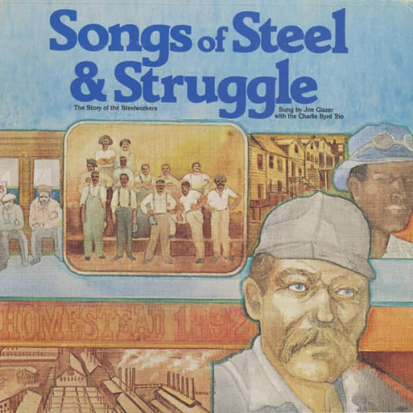 Songs Of Steel And Struggle: The Story Of The Steelworkers