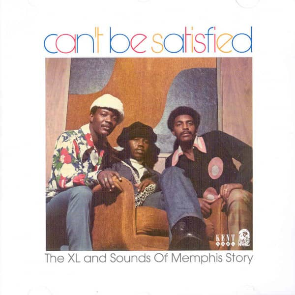 Can't Be Satisfied - XL & Sounds Of Memphis