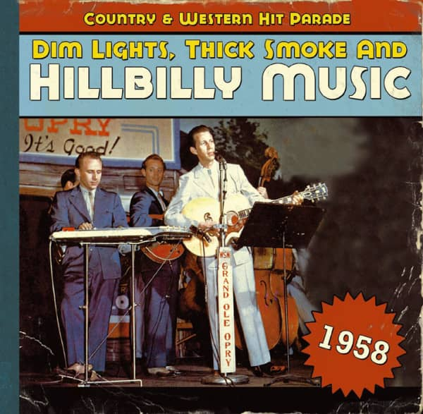 1958 - Dim Lights, Thick Smoke And Hillbilly Music