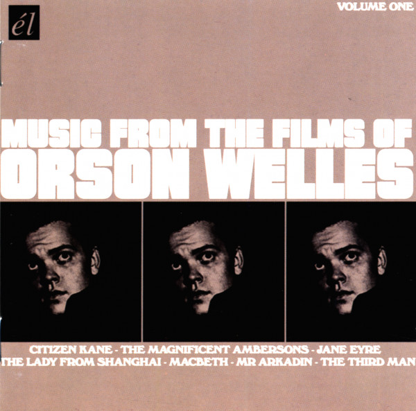 Music From The Films Of Orson Welles - Vol.1