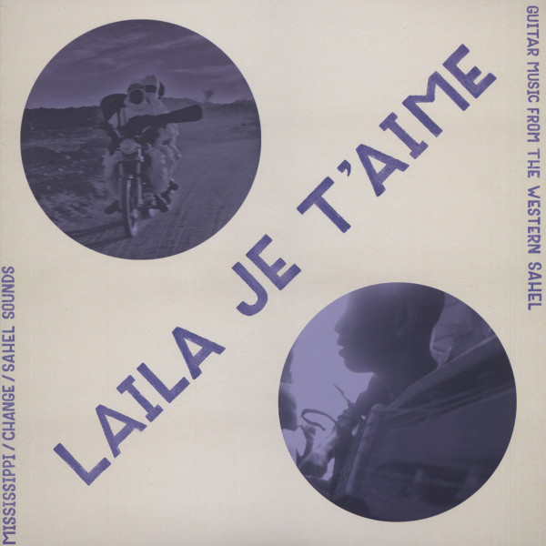 Laila Je T'Aime - Guitar Music From The Western Sahel
