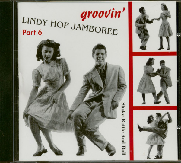 Lindy Hop Jamboree Part 6 - Groovin' (CD) Shake Rattle And Roll