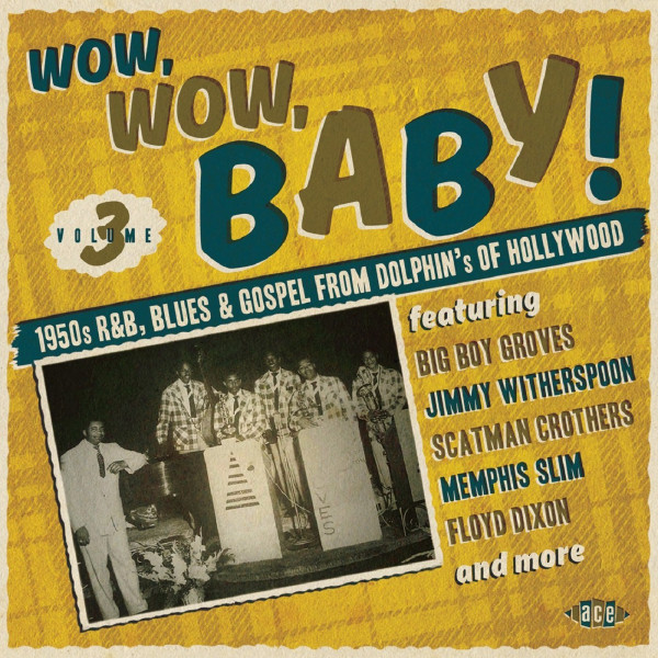 Wow,Wow,Baby!1950s R&B,Blues & Gospel From Dolphin