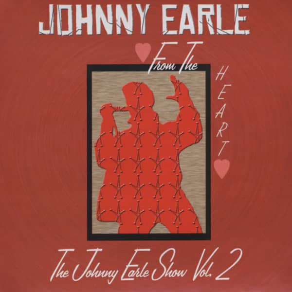 Vol.2, Johnny Earle Show - From The Heart