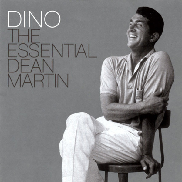 Dino - The Essential Dean Martin