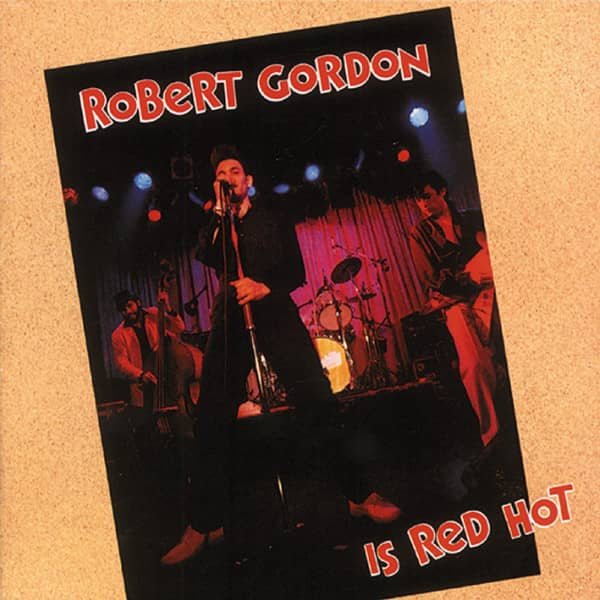 Robert Gordon Is Red Hot (CD)
