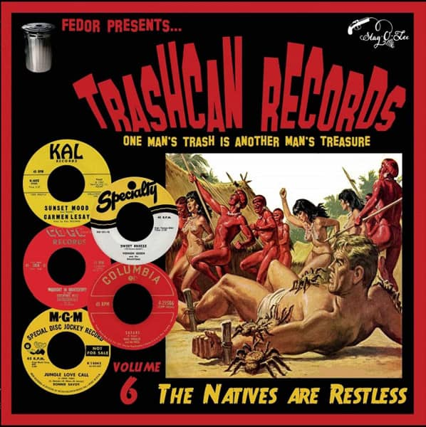 Trashcan Records Vol. 6 - The Natives Are Restless (LP, 10inch)