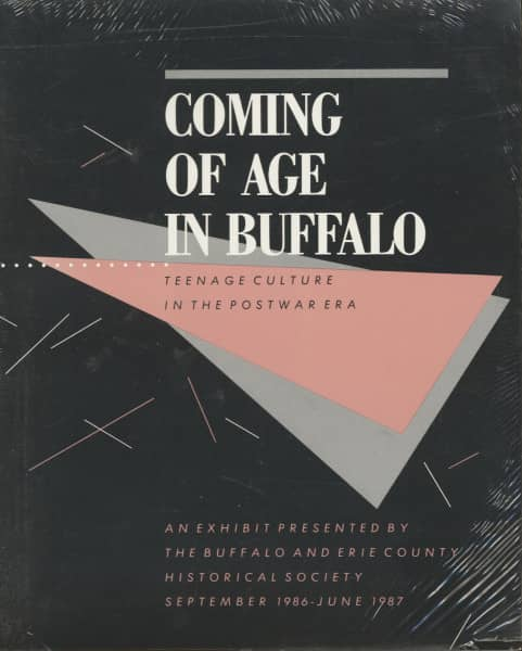Coming Of Age In Buffalo - William Graebner: Teenage Culture In The 50s