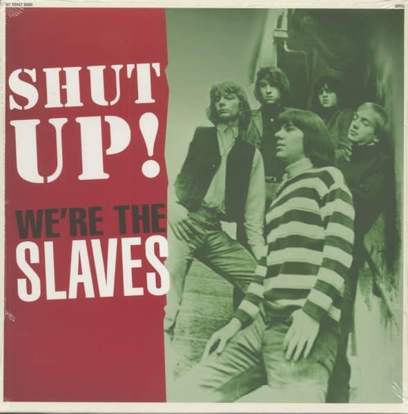 Shut Up! We're The Slaves (10inch vinyl)