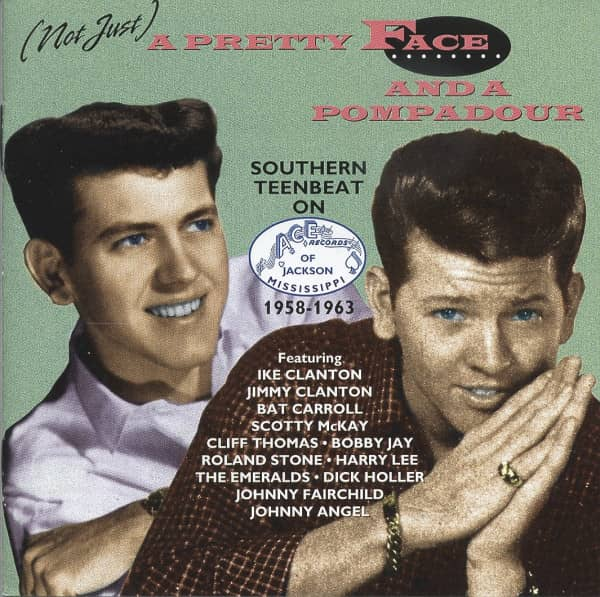 Not Just A Pretty Face And A Pompadour - Southern Teenbeat On ACE Records (US) 1958-63