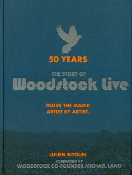 50 Years: The Story of Woodstock Live: Relive the Magic, Artist by Artist