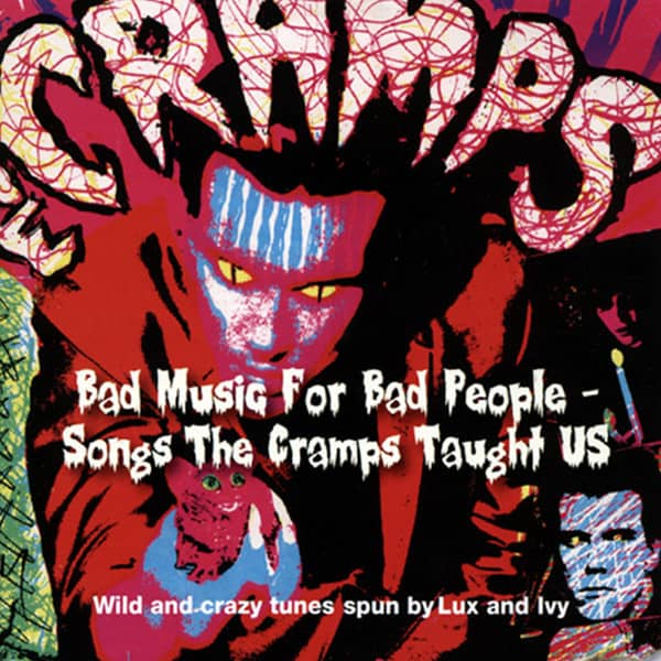 Bad Music For Bad People - Songs The Cramps..
