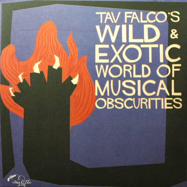 Tav Falco's - Wild And Exotic World Of Musical Obscurities