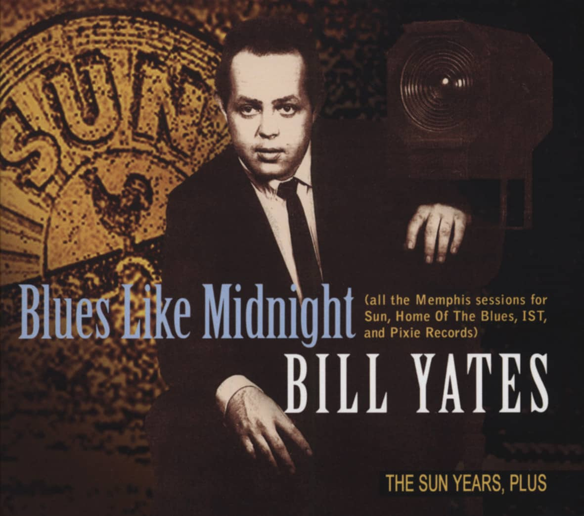 Bill Yates - Blues Like Midnight - The Sun Years, Plus