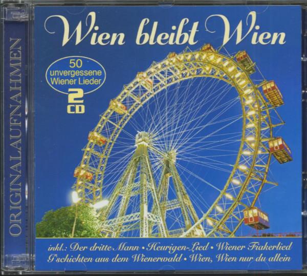 Wien bleibt Wien - 50 unvergessene Wiener Lieder (2-CD)