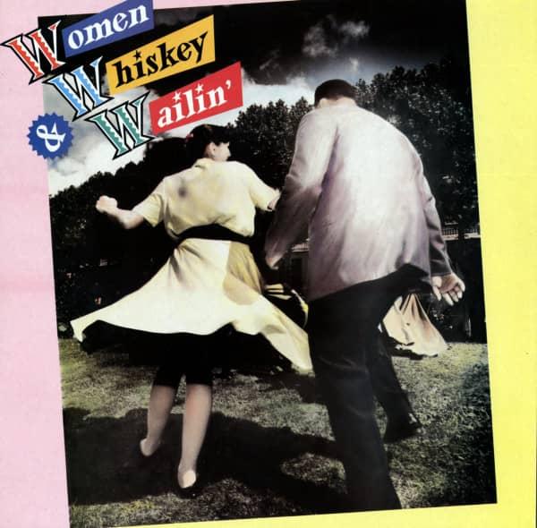 Women, Whiskey & Wailin' (LP)