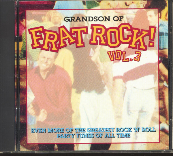 Grandson Of Frat Rock! Vol.3 - Even More Greatest Rock'n'Roll Party Tunes Of All Time (CD)