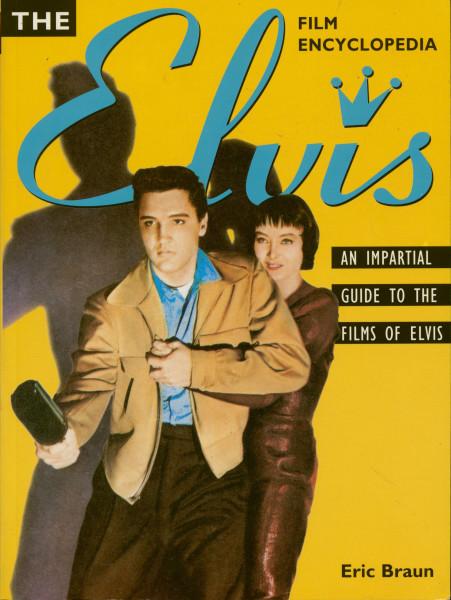 The Elvis Film Encyclopedia by Eric Braun
