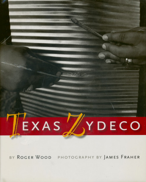 Texas Zydeco by Roger Wood & James Fraher