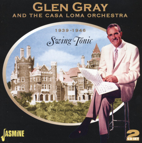 GRAY, Glen & Casa Loma Orch. Swing Tonic 1939-46 (2-CD)