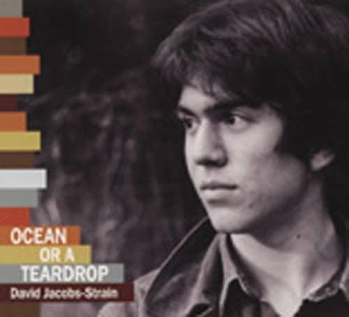 David Jacobs-Strain - Ocean Or A Teardrop