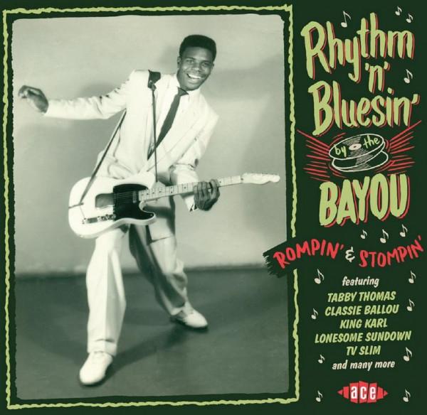 Rhythm'n'Bluesin' By The Bayou - Rompin' & Stompin' (CD) Bayou Series Vol.2