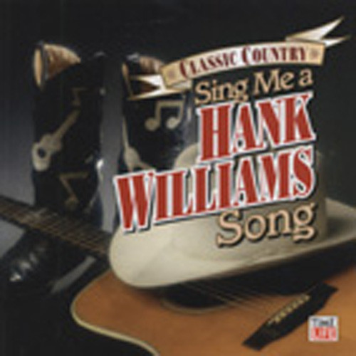 Sing Me A Hank Williams Song-Classic Country