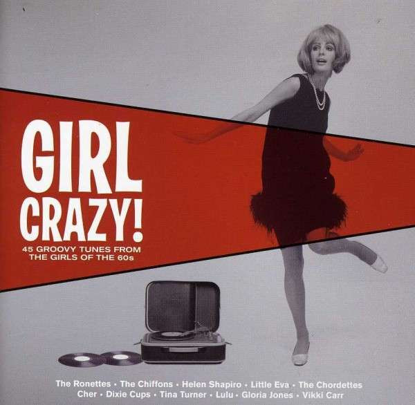 Girl Crazy! - 45 Groovy Tunes From The Girls Of The 60's (2-CD)