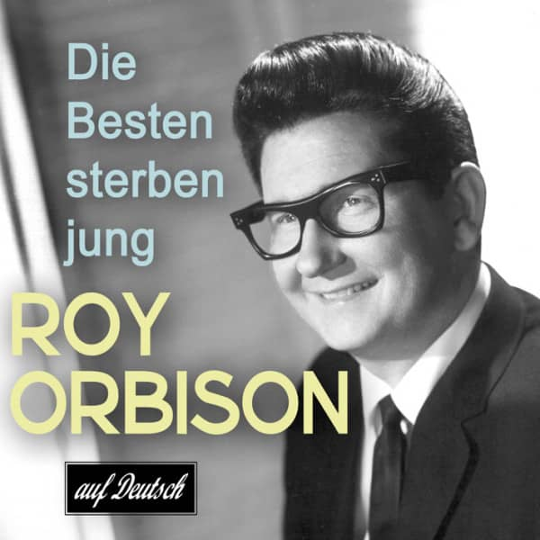 Roy Orbison - Songs auf deutsch